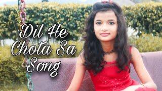 Dil Hai Chota Sa | Female Version Song | Dil Hai Chota Sa Choti Si Asha | Singer= Mahima Chandra....