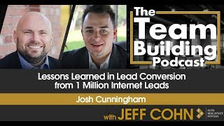 Lessons Learned in Lead Conversion from 1 Million Internet Leads w/Josh Cunningham