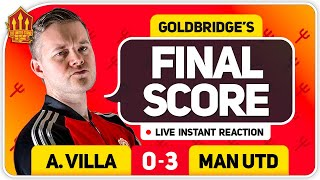 GOLDBRIDGE! GREENWOOD AS GOOD AS ROONEY! ASTON VILLA 0-3 MANCHESTER UNITED Match Reaction