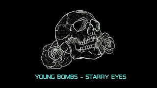 Young Bombs   Starry Eyes