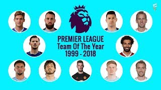 Premier League Team Of The Years 1999   2018 ⚽ Footchampion