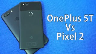 OnePlus 5T vs Pixel 2 Comparison Performance, Cameras, Display, battery Life and Features