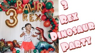 3 REX DINOSAUR BIRTHDAY PARTY | ALIANAS TURNS 3 YEARS OLD | GIRL DINOSAUR THEME DECORATIONS