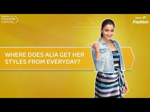 Where does Alia get her styles from everyday?