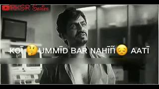 Koi Ummid Bar Nhi Aaati || Nawazuddin Siddiqui emotionally Dialogue || What's App Sad Status | RKSR