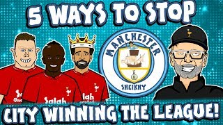 👊🏻5 Ways To Stop MAN CITY👊🏻 ... winning the league!