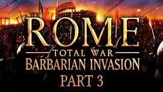 Rome: Total War - Barbarian Invasion - Part 3 - Flesh and Blood
