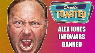 ALEX JONES INFOWARS BANNED BY APPLE, FACEBOOK, AND YOUTUBE