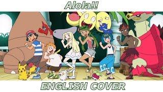Alola!! - Pokémon Sun & Moon (ENGLISH COVER)