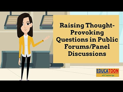 Raising Thought-Provoking Questions in Public Forums or Panel Discussions