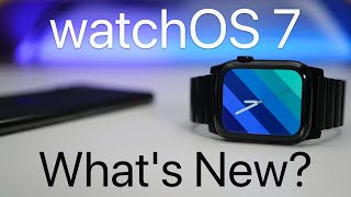 watchOS 7 is Out! - What's New?
