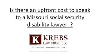 Is there an upfront cost to speak to a Missouri social security disability lawyer?