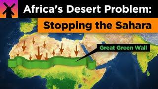 Africa's Desert Problem: How to Stop the Sahara thumbnail