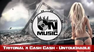 【DnB】Tritonal x Cash Cash - Untouchable (Fliwo Remix)