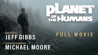 Michael Moore Presents: Planet of the Humans | Full Documentary | Directed by Jeff Gibbs 855,480 views•Apr 21, 2020