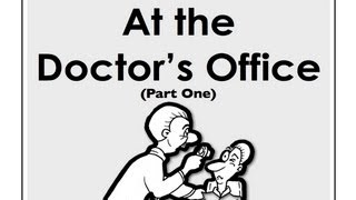 At the Doctor's Office - Easy English Conversation Practice |  Mark Kulek - ESL