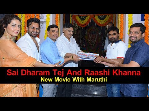 Sai Dharam Tej And Raashi Khanna New Movie With Director Maruthi