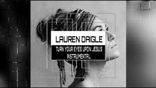 Lauren Daigle   Turn Your Eyes  Instrumental (Karaoke) Track W Lyrics