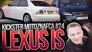Lexus IS - Kickster MotoznaFca #24