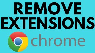 How To Remove Extensions in Google Chrome - Delete Extension from Chrome Browser