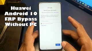 Huawei Y9 Prime 2019 Android 10 FRP Bypass Without PC