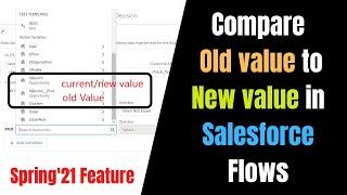 Spring'21 Prior Value in Salesforce Record Triggered Flows - ISCHANGED IN Salesforce Flows