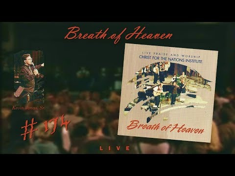 Christ For The Nations Institute-  Breath Of Heaven (Full) (1996)