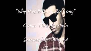 "Drake - ""Why Has It Been So Long"" Come Thru Interlude (Screwed & Chopped)"