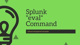 """Splunk Commands : Everything to know about """"eval"""" command"""