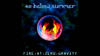 40 Below Summer - Firefly (Bonus track from Fire at Zero Gravity)