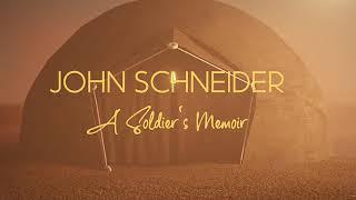 John Schneider A Soldier's Memoir