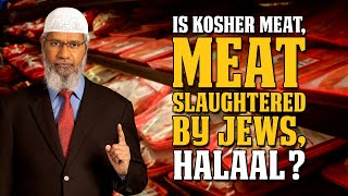Is Kosher Meat, Meat Slaughtered by Jews, Halaal? – Dr Zakir Naik