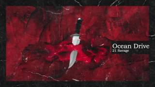 21 Savage & Metro Boomin - Ocean Drive (Official Audio)