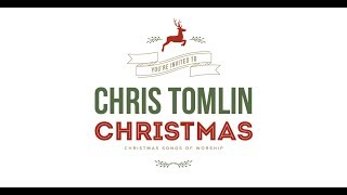 Chris Tomlin Christmas: Christmas Songs of Worship in Knoxville
