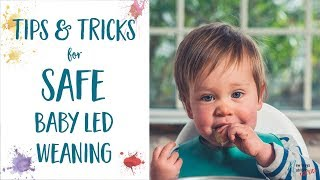Tips And Tricks For Safe Baby Led Weaning - Reducing Your Anxiety