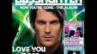 Basshunter - Love You More.
