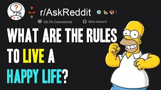 How to live a HAPPY LIFE? People REVEALING great secrets to HAPPINESS (r/AskReddit)