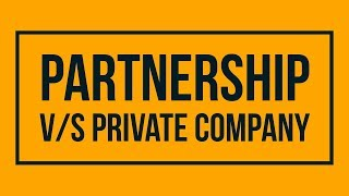 Difference between Partnership and Private limited Company  (Private Limited v/s Partnership)
