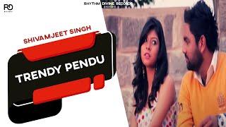 Trendy Pendu  Shivamjeet Singh
