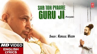 gratis download video - Sab Toh Pyaare Guru Ji I  KUNAAAL WASON I Punjabi Guruji Bhajan I English Lyrics I HD Video
