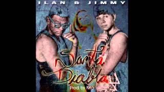Ilan Y Jimmy - Santa Diabla