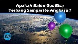 Seberapa Tinggi Balon Bisa Terbang ? #Berani_Mencoba