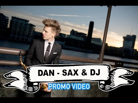 Dan - Sax Player & DJ Video