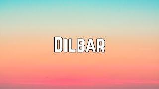 Neha Kakkar, Dhvani Bhanushali & Ikka - Dilbar (Lyrics)