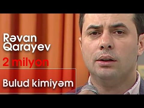 Rəvan Qarayev - Bulud kimiyəm (10dan sonra) mp3 yukle - mp3.DINAMIK.az