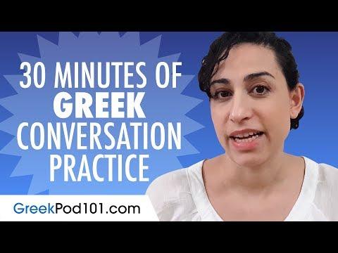 30 Minutes of Greek Conversation Practice - Improve Speaking Skills