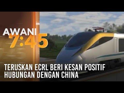 Teruskan ECRL beri kesan positif hubungan dengan China