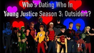 Who's Dating Who In Young Justice Season 3: Outsiders?