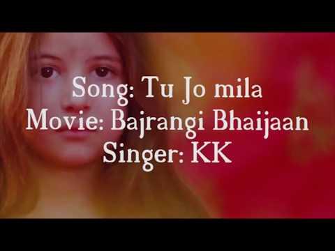 Tu Jo Mila song lyrics | Bajrangi bhaijaan | Salman Khan | KK | Kareena Kapoor