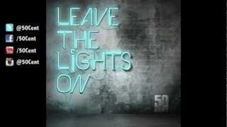 Leave The Lights On by 50 Cent (Audio) | 50 Cent Music